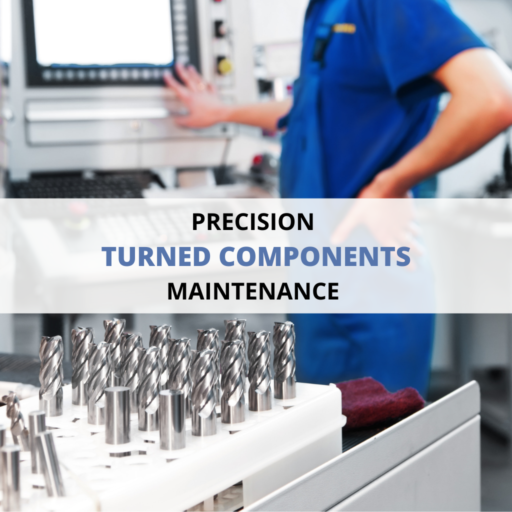 Precision Turned Components Maintenance